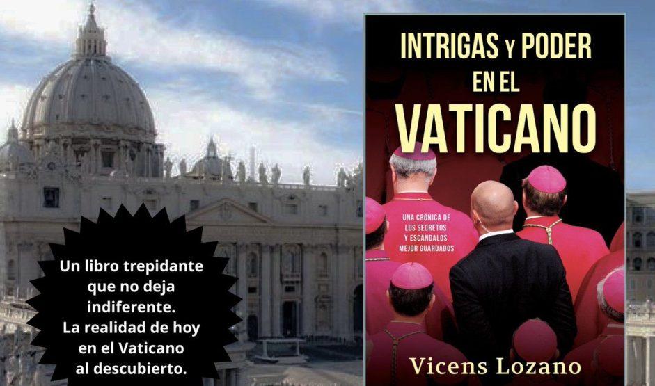 afiche publicitario del libro de lozano. en primer plano la caratula del libro, con la imagen de religiosos en el vaticano. al fondo, la cupula de san pedro.